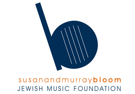 Susan and Murray Bloom <br />Jewish Music Foundation